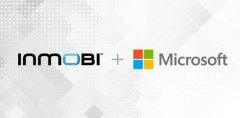 InMobi与微软达成战略合作伙伴关系 为